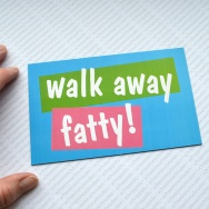 Walk away fatty - bunt